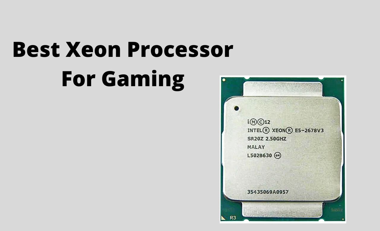 Best Xeon Processor For Gaming